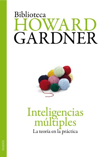 INTELIGENCIAS MULTIPLES: La teoría en la práctica: HOWARD GARDNER