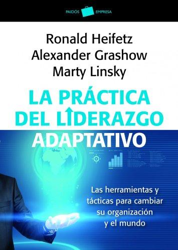 9788449326011: La práctica del liderazgo adaptativo: Las herramientas y tácticas para cambiar su organización y el mundo (Empresa)