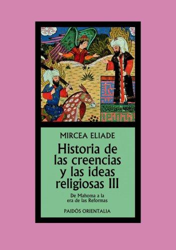 9788449326325: Historia de las creencias y las ideas religiosas III: De Mahoma a la era de las Reformas (Orientalia)