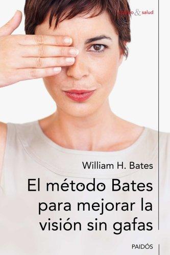 9788449326653: El método Bates para mejorar la visión sin gafas (Cuerpo y Salud)