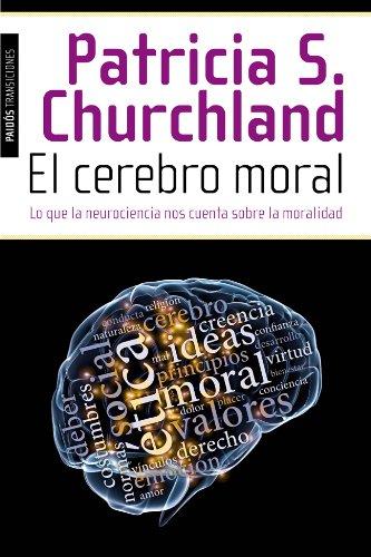 9788449327155: El cerebro moral: Lo que la neurociencia nos cuenta sobre la moralidad (Transiciones)