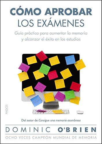 9788449327766: Cómo aprobar los exámenes: Guía práctica para aumentar la memoria y alcanzar el éxito en los estudios (Divulgación-Autoayuda)