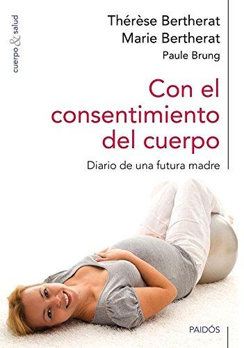 9788449328251: Con el consentimiento del cuerpo: diario de una futura madre