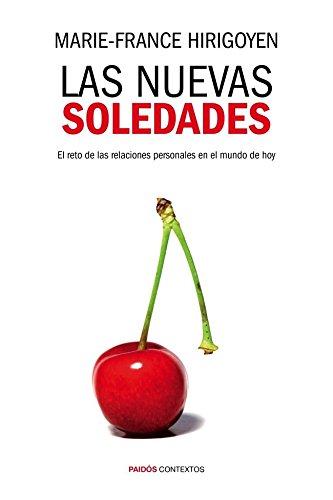 9788449328398: Las nuevas soledades: El reto de las relaciones personales en el mundo de hoy
