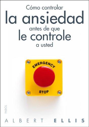 9788449328428: Cómo controlar la ansiedad antes de que le controle a usted (Divulgación-Autoayuda)
