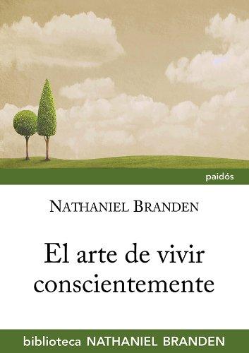 9788449328633: El arte de vivir conscientemente: Vida cotidiana y autoconciencia (Biblioteca Nathaniel Brand)
