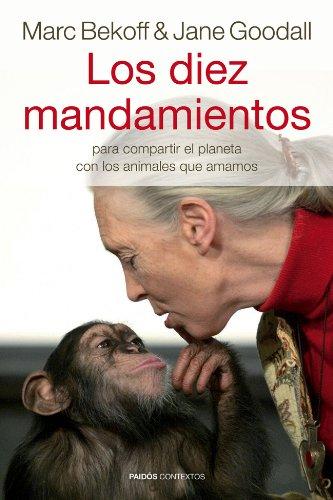 9788449328947: Los diez mandamientos: para compartir el planeta con los animales que amamos (Contextos)