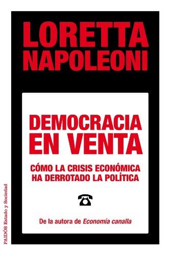 9788449329029: Democracia en venta: Cómo la crisis económica ha derrotado la política (Estado y Sociedad)