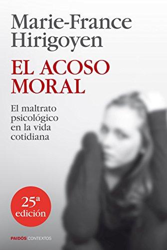 9788449329050: El acoso moral: El maltrato psicológico en la vida cotidiana (Contextos)