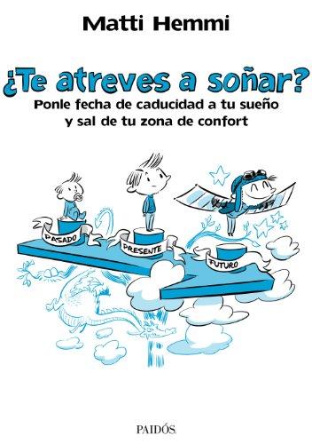 9788449329487: ¿Te atreves a soñar?: Ponle fecha de caducidad a tu sueño y sal de tu zona de confort (Empresa)