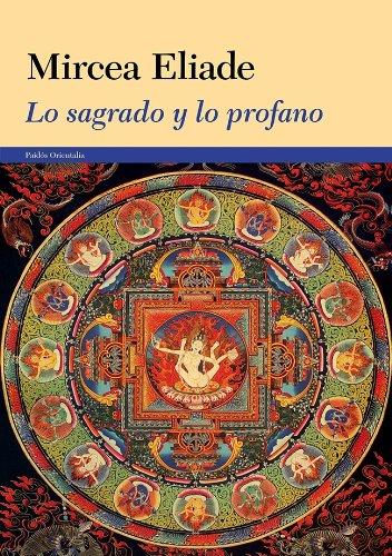 Lo sagrado y lo profano: Mircea Eliade