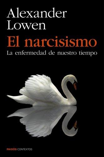 9788449330131: El narcisismo: La enfermedad de nuestro tiempo (Contextos)