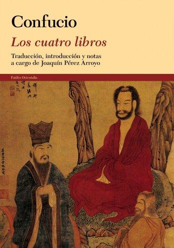 Los cuatro libros: Confucio ; Joaquín Pérez Arroyo (ed.lit.)