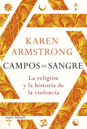 Campos de sangre : la religión y la historia de la violencia (Paperback): Karen Armstrong