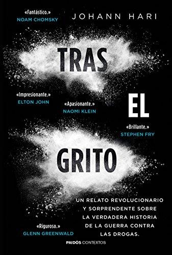9788449331251: Tras el grito: Un relato revolucionario y sorprendente sobre la verdadera historia de la guerra contra las drogas