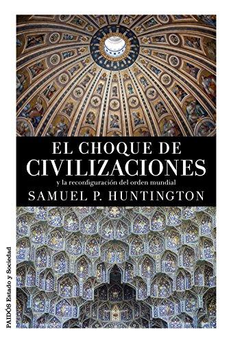 9788449331268: El choque de civilizaciones: y la reconfiguración del orden mundial (Estado y Sociedad)