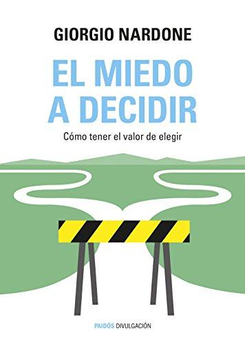 9788449331770: El miedo a decidir: Cómo tener el valor de elegir (Divulgación)