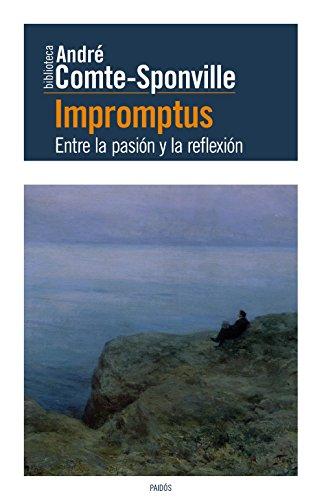 9788449331855: Impromptus: Entre la pasión y la reflexión (Biblioteca André Comte-Sponville)