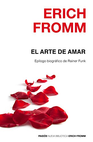 9788449331893: El arte de amar: Epílogo biográfico de Rainer Funk (Nueva Biblioteca Erich Fromm)