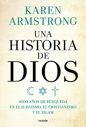 9788449332753: Una historia de Dios: 4000 años de búsqueda en el judaísmo, el cristianismo y el islam (Contextos)