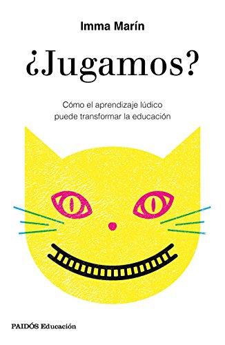 Jugamos? : cómo el aprendizaje lúdico puede transformar la educación (Paperback): Imma Marín ...