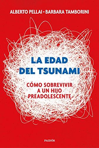 9788449334665: La edad del tsunami: Cómo sobrevivir a un hijo preadolescente (Divulgación)