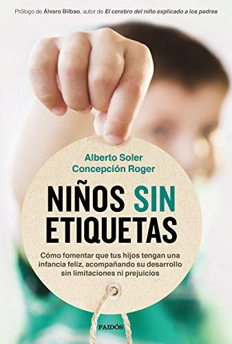 9788449337062: Niños sin etiquetas: Cómo fomentar que tus hijos tengan una infancia feliz sin limitaciones ni prejuicios (Divulgación)