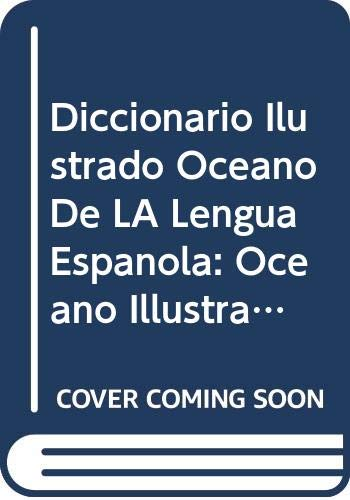 9788449400377: Diccionario Ilustrado Oceano De LA Lengua Espanola: Oceano Illustrated Dictionary of the Spanish Language (Spanish Edition)