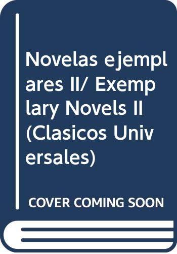 9788449409172: Novelas ejemplares II/ Exemplary Novels II (Clasicos Universales) (Spanish Edition)