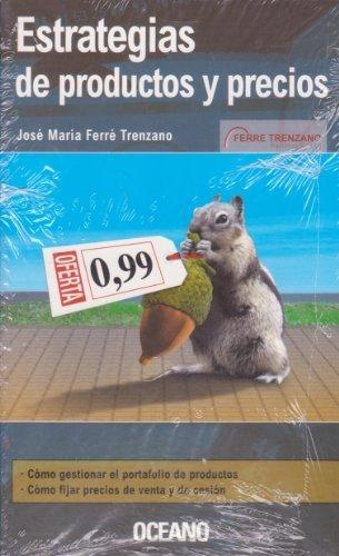 Estrategias de Productos y Precios (Marketing Practico): Ferre Trenzano, Jose