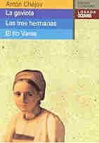 9788449414466: LA Gaviota Las Tres Hermanas El Tio Vania / The Seagull The Three Sisters Uncle Vanya (Clasicos Universales) (Spanish Edition)