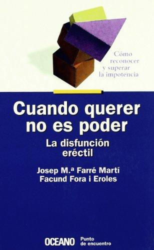 9788449414749: Cuando Querer No Es Poder - La Disfuncion Erectil (Spanish Edition)