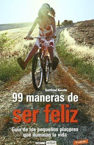 9788449417290: 99 Maneras de Ser Feliz - Guia de Los Pequenos Pla (Spanish Edition)