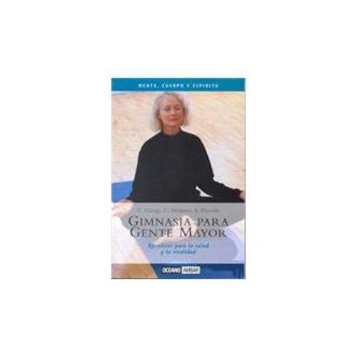9788449418921: Gimnasia Para Gente Mayor (Mente, Cuerpo Y Espiritu)