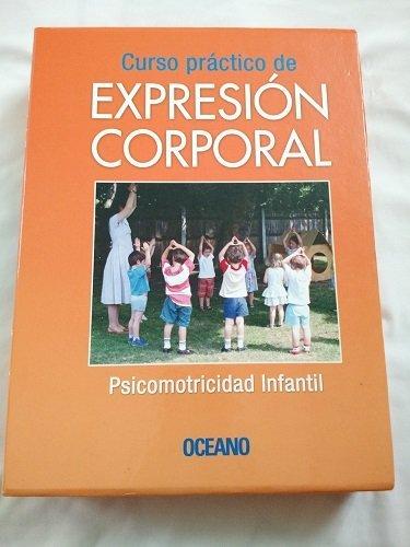9788449420115: Curso Practico De Expresion Corporal: Psicomotricidad Infantil (Spanish Edition)