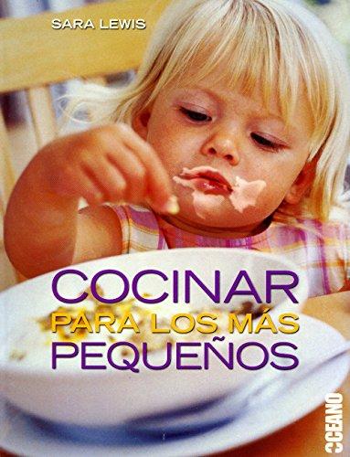 9788449420719: COCINAR PARA LOS MAS PEQUEÑOS: Numerosas recetas, consejos y curiosidades sobre alimentación de bebés y niños pequeños (Recetarios)