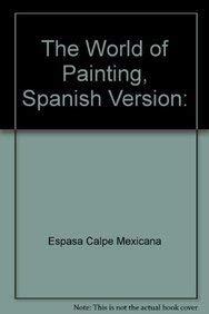 9788449423000: The World of Painting, Spanish Version (Spanish Edition)