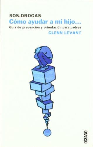 9788449424014: Sos-drogas/ Drugs: Como ayudar a mi hijo (Spanish Edition)