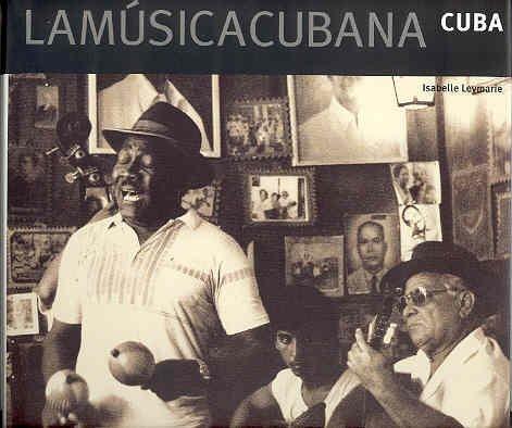 9788449424090: CUBA - LA MUSICA CUBANA: Todos los ritmos y voces inconfundibles de Cuba (Músicas del mundo)