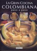 9788449424342: La Gran Cocina Colombiana: Paso a Paso