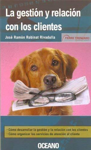 9788449427411: La Gestion y Relacion Con Los Clientes (Spanish Edition)