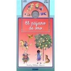 El Pajaro De Oro (Cuentos interactivos) (Spanish Edition) (9788449428524) by Jacob Grimm; Wilhelm Grimm
