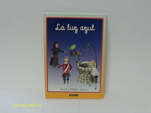 La Luz Azul/the Blue Light (Cuentos interactivos) (Spanish Edition) (9788449428630) by Jacob Grimm; Wilhelm Grimm
