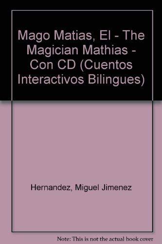 El Mago Matias/ The Magician Mathias (Cuentos Interactivos Bilingues) (Spanish Edition): ...