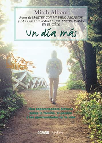 9788449435706: Un dia mas / For One More Day: Una Esperanzadora Historia Sobre La Familia, El Perdon Y Las Oportunidades De La Vida (Spanish Edition)