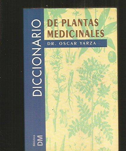 Diccionario de Plantas Medicinales: Yarza, Dr. Oscar