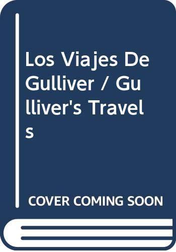 Los Viajes De Gulliver / Gulliver's Travels: Jonathan Swift