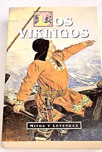 9788449501616: Mitos y Leyendas - Los Vikingos (Spanish Edition)