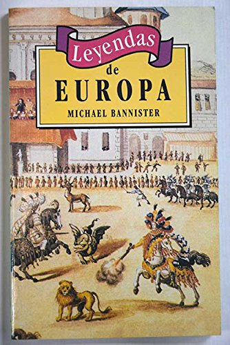 Leyendas de Europa (Spanish Edition): Bannister, Michael