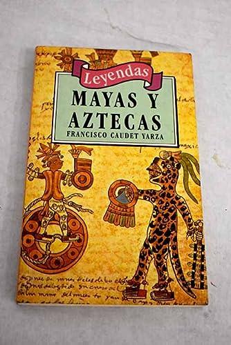 Leyendas Mayas y Aztecas (Spanish Edition): Caudet Yarza, Francisco